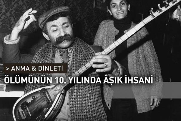 Aşık İhsani Ankara'da anılacak